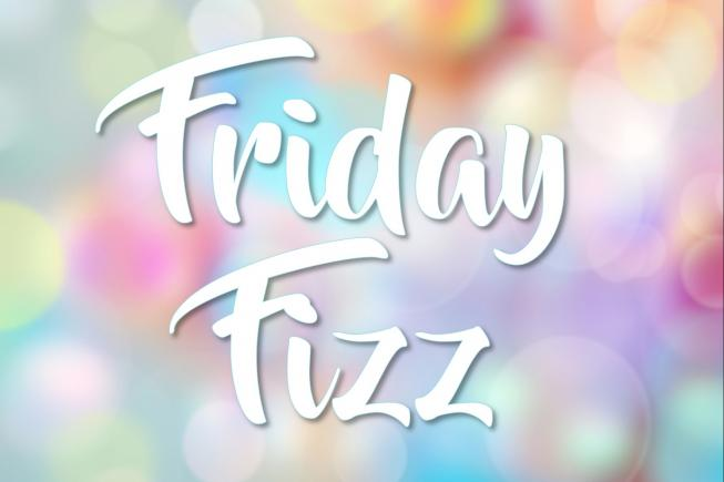 Friday Fizz Stay for 2